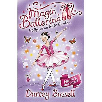 Holly och Rose Garden (magisk Ballerina)