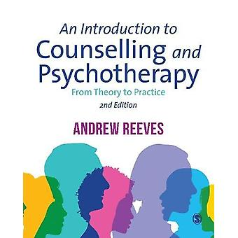 An Introduction to Counselling and Psychotherapy - From Theory to Prac