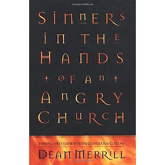 Sinners in the Hands of an Angry Church - Finding a Better Way to Infl