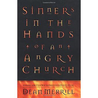 Sünder in den Händen einer wütenden Kirche - a Better Way to Infl finden