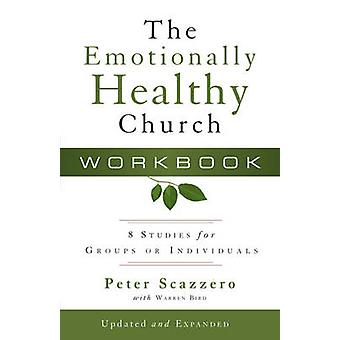 The Emotionally Healthy Church Workbook 8 Studies for Groups or Individuals by Scazzero & Peter
