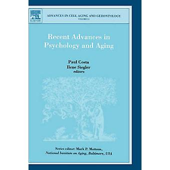 Recent Advances in Psychology and Aging by Costa & Paul