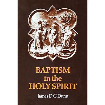Kaste Pyhän hengen A uudelleentarkastelu Uuden testamentin opetus suhteessa Helluntaiherätys tänään jäseneltä Dunn & James k. G. Pyhän hengen lahja