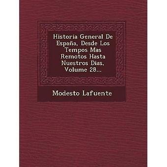 Historia General De Espaà Desde Los Tempos Mas Managen3 Hasta Nuestros Dias Volume 28... door Lafuente & Modesto