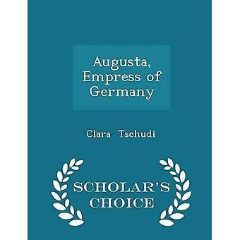 Augusta imperatrice di Germania studiosi edizione scelta da Tschudi & Clara