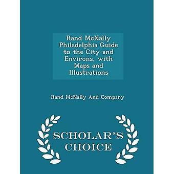 Rand McNally Philadelphia Reiseführer für die Stadt und Umgebung mit Karten und Illustrationen Gelehrte Wahl Edition von Rand McNally und Firma