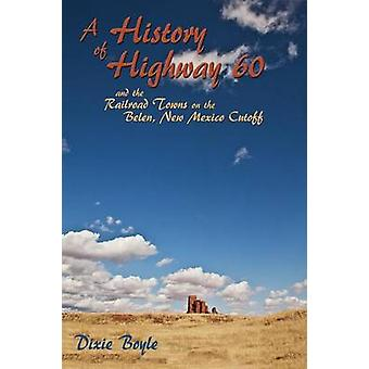 A History of Highway 60 A Look Back at New Mexico by Boyle & Dixie
