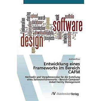 Entwicklung Eines Frameworks Im Bereich CAFM von Elijas Andreas