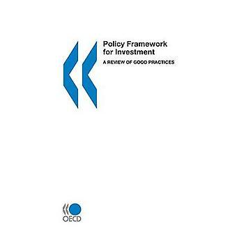 Beleidskader voor investeringen A Review van goede praktijken door de organisatie voor economische samenwerking