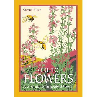 Oodi kukkia - juhlavat kokoelma kukat Poetry