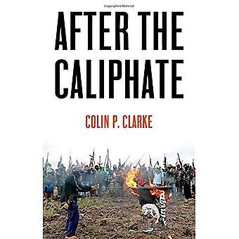 Etter kalifatet: den islamske staten & fremtiden terrorist diaspora