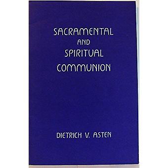 Sacramental and Spiritual Communion by D.Von Asten - 9780880101219 Bo