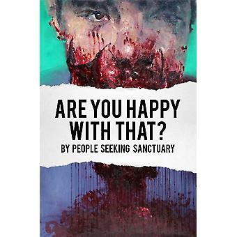 Are You Happy With That? by People Seeking Sanctuary - 9780956947376