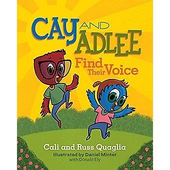 Cay and Adlee Find Their Voice by Russ Quaglia - 9781416625056 Book