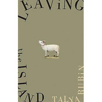 Leaving the Island by Talya Rubin - 9781550654035 Book