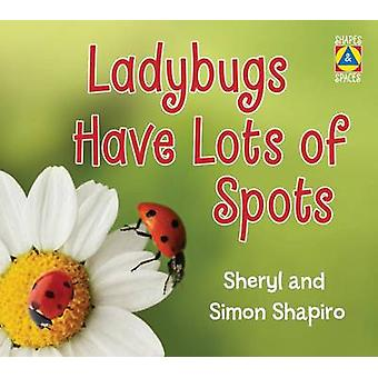 Ladybugs Have Lots of Spots by Sheryl Shapiro - 9781554515578 Book