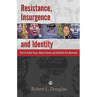 Resistance - Insurgence and Identity - The Art of Mari Evans - Nelson