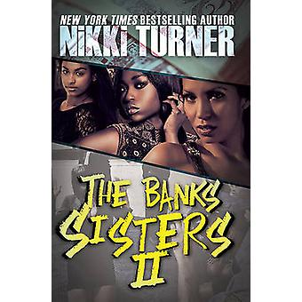 The Banks Sisters 2 - 2 by Nikki Turner - 9781622869572 Book