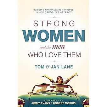 Strong Women and the Men Who Love Them - Building Happiness in Marriag