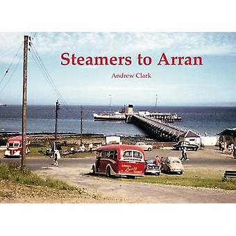 Steamers to Arran by Andrew Clark - 9781840337143 Book