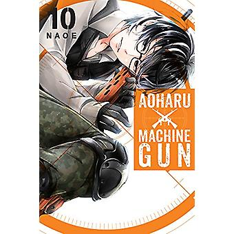 Aoharu X Machinegun - Vol. 10 by Naoe - 9781975300302 Book