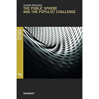 The Public Sphere And The Populist Challenge by Walter Privitera - 97