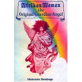 Afrikan Woman: The Original� Guardian Angel