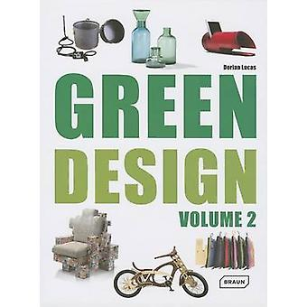 Green Design - Volume 2 (2nd Revised edition) by Dorian Lucas - 978303