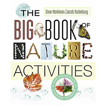 The Big Book of Nature Activities - A Year-Round Guide to Outdoor Lear