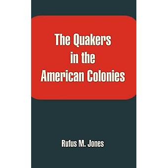 The Quakers in the American Colonies by Isaac Sharpless - 97814102125