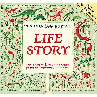 Life Story - The Story of Life on Our Earth from Its Beginning Up to N