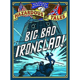 Big Bad Ironclad! by Nathan Hale - 9781419703959 Book