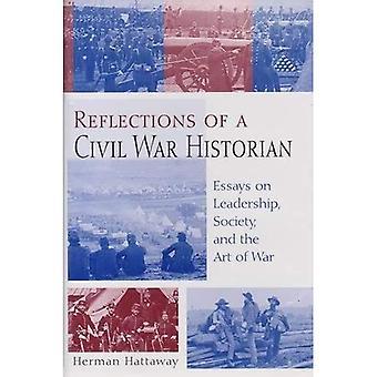 Riflessioni di uno storico di guerra civile: saggi sulla Leadership, società e l'arte della guerra (sfumature di blu & grigio...