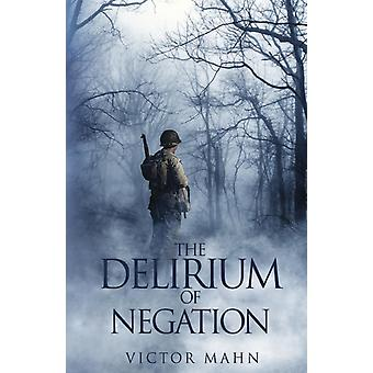 The Delirium of Negation by Mahn & Victor