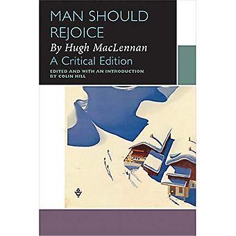 De mens moet blij zijn, door Hugh MacLennan: een kritische editie (Canadese literatuur collectie)