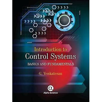 Introduction to Control Systems - Basics and Fundamentals by G. Venkat