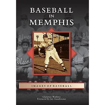 Baseball in Memphis by Clarence Watkins - 9780738591087 Book