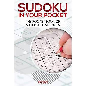 Sudoku in Your Pocket The Pocket Book of Sudoku Challenges by Brain Jogging Puzzles