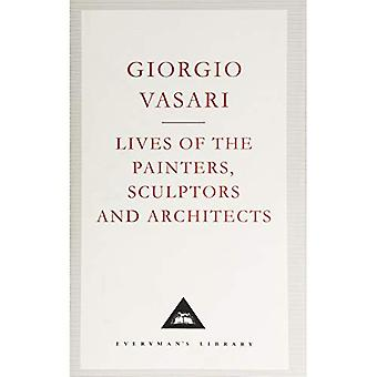 Lives of the Painters, Sculptors and Architects: v. 2 (Everyman's Library Classics)