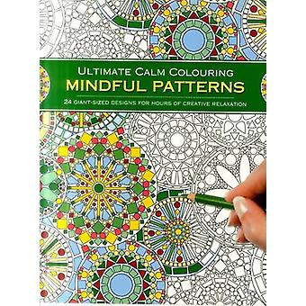 Ultimate Calm Colouring - Mindful Patterns - 24 Giant-Sized Designs for