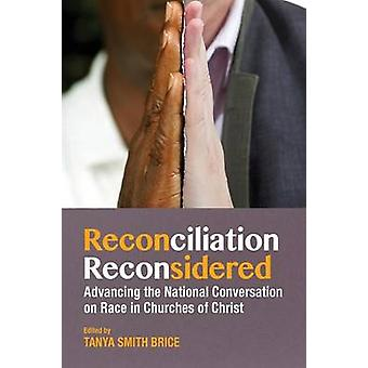 Reconciliation Reconsidered by Brice & Tanya