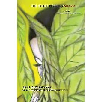 The Three Books of Shama by Kwakye & Benjamin