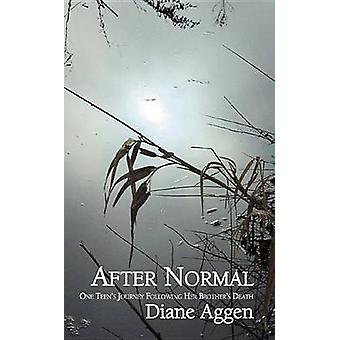 After Normal One Teens Journey Following Her Younger Brothers Death by Aggen & Diane