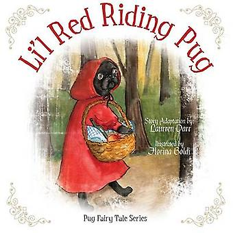 Lil Red Riding Pug by Darr & Laurren