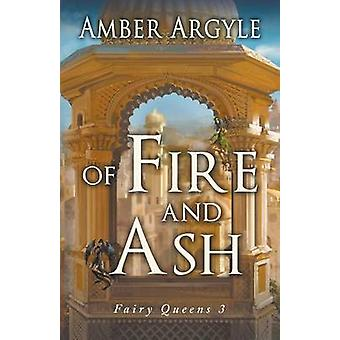 Of Fire and Ash by Argyle & Amber