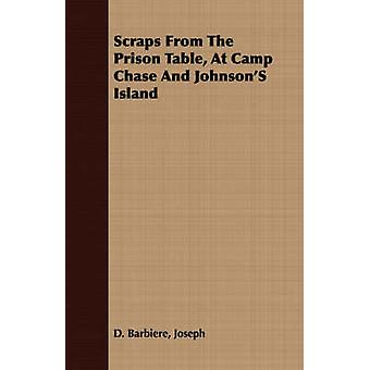 Scraps From The Prison Table At Camp Chase And JohnsonS Island by Barbiere & Joseph & D.