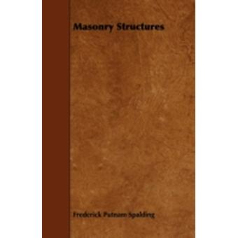 Masonry Structures by Spalding & Frederick Putnam