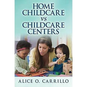 Home Childcare VS Childcare Centers by Carrillo & Alice O