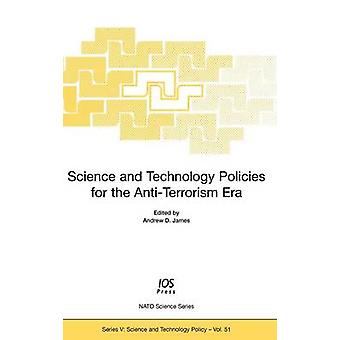 Science and Technology Policies for the AntiTerrorism Era by NATO Advanced Research Workshop on Scien