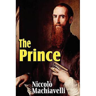 Machiavellis The Prince by Machiavelli & Niccol